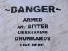 Beware Armed and Bitter Libertarian Drunkards